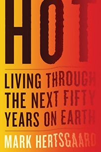 Hot: Living Through the Next Fifty Years