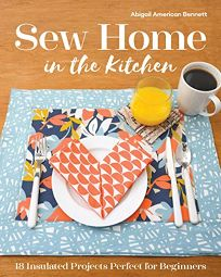 Sew Home in the Kitchen: 18 Insulated Projects
