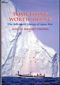 Something Worth Doing: The Sub-Artic Voyage of Aqua-Star