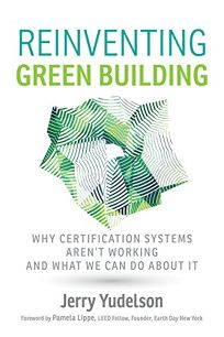 Nonfiction Book Review: Reinventing Green Building: Why ...