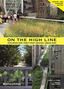 On the High Line: Exploring Americas Most Original Urban Park