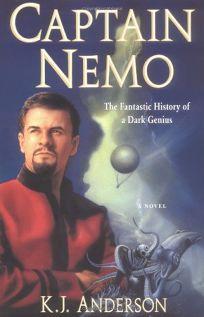 CAPTAIN NEMO: The Fantastic History of a Dark Genius