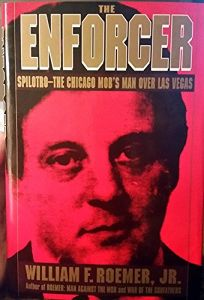 The Enforcer: Spilotro--The Chicago Mobs Man Over Las Vegas