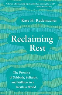 Reclaiming Rest: The Promise of Sabbath