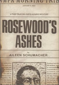 Rosewoods Ashes: A Tory Travers/David Alvarez Mystery