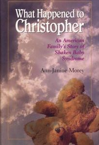 What Happened to Christopher: An American Familys Story of Shaken Baby Syndrome