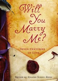 Will You Marry Me? Seven Centuries of Love