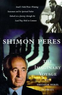 The Imaginary Voyage: With Theodor Herzl in Israel
