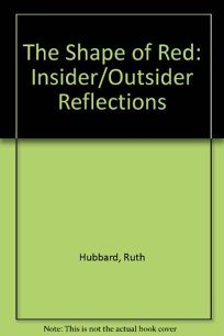 The Shape of Red: Insider/Outsider Reflections