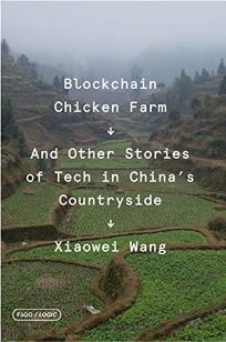 Blockchain Chicken Farm: And Other Stories of Tech in China's Countryside