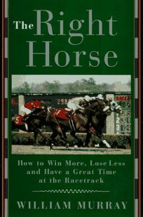 The Right Horse: How to Win More