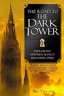 The Road to the Dark Tower: Exploring Stephen Kings Magnum Opus