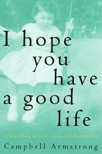 I Hope You Have a Good Life: A True Story of Love