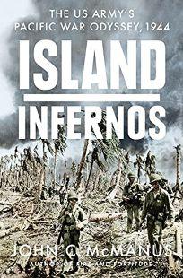 Island Infernos: The U.S. Army's Pacific War Odyssey