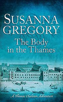 The Body in the Thames: A Thomas Chaloner Adventure