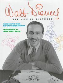 Walt Disney: His Life in Pictures