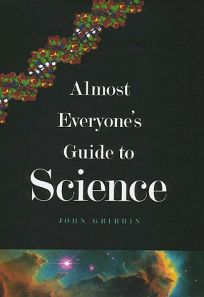 Almost Everyones Guide to Science: The Universe
