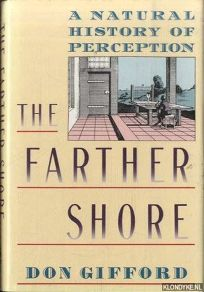 The Farther Shore: A Natural History of Perception