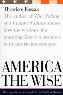 America the Wise: The Longevity Revolution and the True Wealth of Nations
