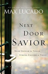 NEXT DOOR SAVIOR: Near Enough to Touch