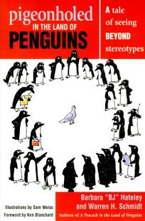 Pigeonholed in the Land of Penguins: A Tale of Seeing Beyond Stereotypes--Lessons for Our Lives and Organizations