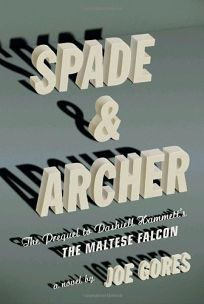 Spade & Archer: The Prequel to Dashiell Hammetts The Maltese Falcon