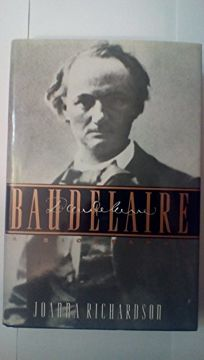 Baudelaire: The Life of Charles Baudelaire