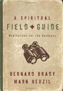 A SPIRITUAL FIELD GUIDE: Meditations for the Outdoors