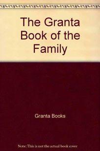 The Granta Book of the Family