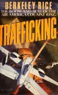 Trafficking: The Boom and Bust of the Air America Cocaine Ring