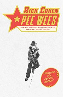 Pee Wees: Confessions of a Hockey Parent