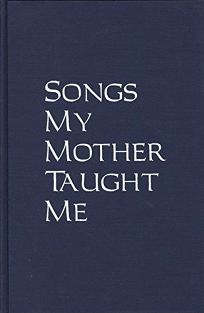 Songs My Mother Taught Me: Stories