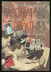 Fascinating Rhythm: 2the Collaboration of Georg and Ira Gershwin