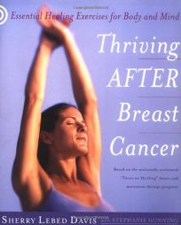 THRIVING AFTER BREAST CANCER: Healing Exercises for Body and Mind