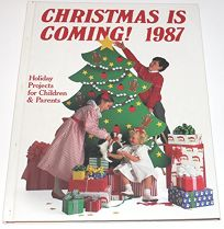 Christmas is Coming 1987: Holiday Projects for Children and Parents