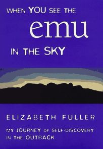 When You See the Emu in the Sky: My Journey of Self-Discovery in the Outback