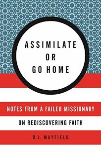 Assimilate or Go Home: Notes from a Failed Missionary