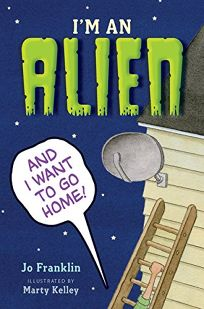 I'm an Alien and I Want to Go Home!