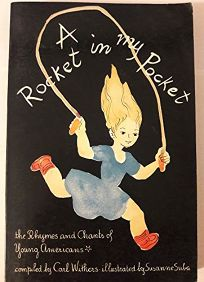 A Rocket in My Pocket: The Rhymes and Chants of Young Americans