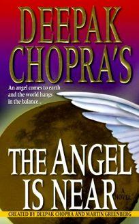Deepak Chopras the Angel is Near
