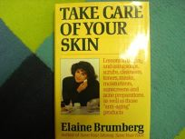 Take Care of Your Skin: The Truth about Buying and Using Todays Skin Care Products
