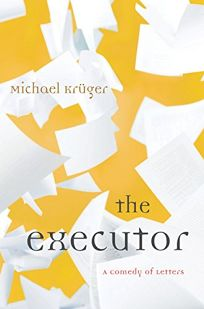 The Executor: A Comedy of Letters