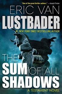 The Sum of All Shadows: A Testament Novel