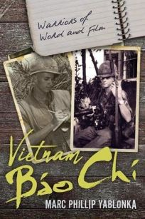 Vietnam Bao Chi: Warriors of Word and Film