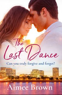 Romance/Erotica Book Review: The Last Dance by Aimee Brown. Aria Fiction, $4.23 e-book (347p) ISBN 978-1-78854-726-0