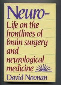 Neuro-: Life on the Frontlines of Brain Surgery and Neurological Medicine