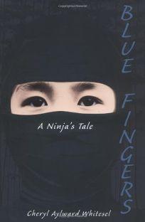 BLUE FINGERS: A Ninjas Tale