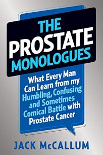 The Prostrate Monologues: What Every Man Can Learn from My Humbling