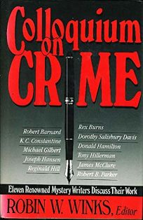 Colloquium on Crime: Eleven Renowned Mystery Writers Discuss Their Work