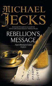 Rebellion's Message: A Jack Blackjack Mystery